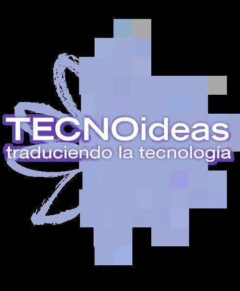 TECNOideas traduciendo la tecnología